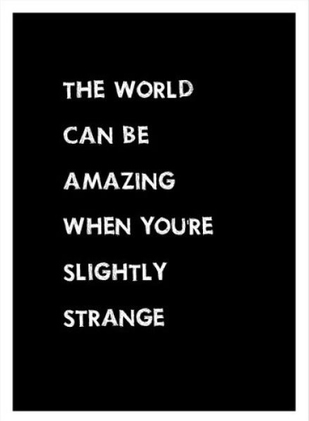 the_world_can_ba_amazing_when_youre_slightly_strange